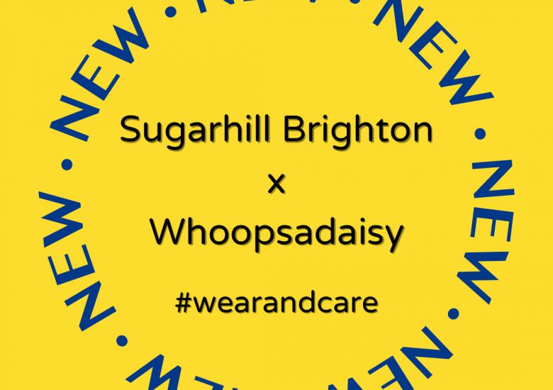 Sugarhill Brighton x Whoopsadaisy AW20 #wearandcare campaign